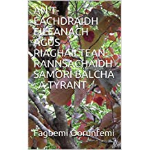 AN T-EACHDRAIDH EILEANACH AGUS RIAGHAILTEAN RANNSACHAIDH SAMORI BALCHA : A TYRANT  (Scots Edition)