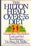 The Hilton Head Over-Thirty-Five Diet, Peter M. Miller, 0446514306