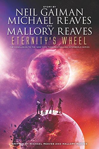 Eternity's Wheel (InterWorld Trilogy) [Neil Gaiman - Michael Reaves - Mallory Reaves] (Tapa Blanda)