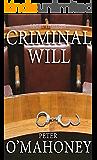 Legal Thriller: Criminal Will (Bill Harvey Book 1)