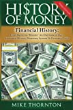img - for History of Money: Financial History: From Barter to Bitcoin - An Overview of Our Economic History, Monetary System & Currency Crisis book / textbook / text book