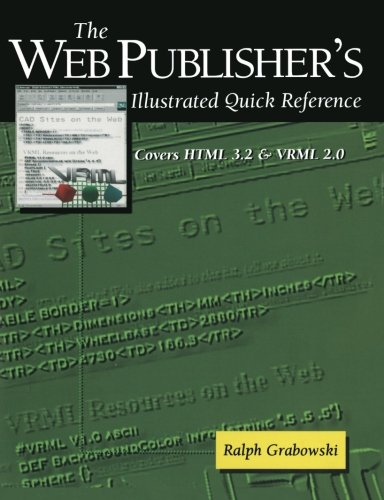 The Web Publisher's Illustrated Quick Reference: Covers...