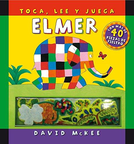 Elmer. Toca, lee y juega: (Incluye piezas de fieltro) por David Mckee,Bonalletra Alcompas S.L.,BONALLETRA ALCOMPAS S.L.;