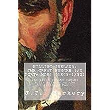 KILLING IRELAND: The Great Hunger (An Gorta Mor) (1845-1850): The Irish Potato Famine & How it Affected the MacDaibheid Family