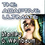 The Adaptive Ultimate  | Stanley G. Weinbaum