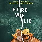 Here We Lie | Paula Treick DeBoard