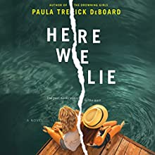Here We Lie Audiobook by Paula Treick DeBoard Narrated by Cassandra Campbell, Alex McKenna