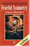 Fearful Symmetry: Is God a Geometer?