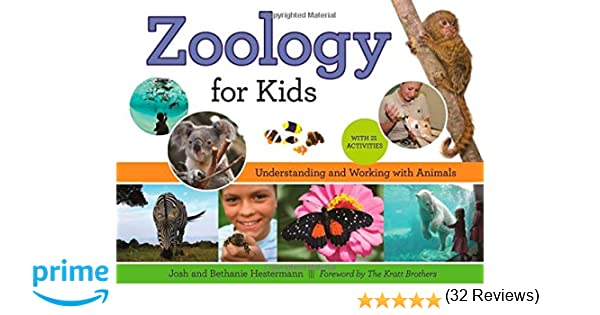 Zoology for Kids: Understanding and Working with Animals, with 21 ...