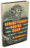 Front cover for the book Strike Three, You're Dead by Richard Dean Rosen