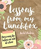 Lessons from My Lunchbox: Overcoming the Bullies One Note at a Time