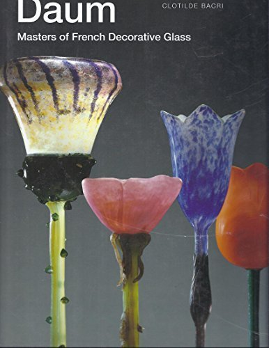 Daum: Masters of French Decorative Glass