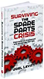 img - for Surviving the Spare Parts Crisis: Maintenance Storeroom and Inventory Control book / textbook / text book