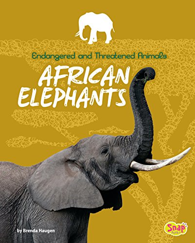 African Elephants (Endangered and Threatened Animals)