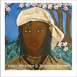 Book Hello, My Name Is Josie Mae Bricker by Antonia Harlan (2008-02-09)