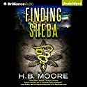 Finding Sheba: An Omar Zagouri Thriller Audiobook by H. B. Moore Narrated by Bon Shaw