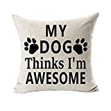 Pillow Covers 18x18 Best Dog Lover Gifts Cotton Linen Throw Pillow Case Cushion Cover, My Dog Thinks I'm Awesome Linen Throw, Throw Pillows for Sleeping,Throw, Farmhouse Decorative Pillow Case