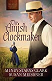 The Amish Clockmaker (The Men of Lancaster County Book 3)