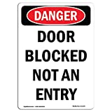 OSHA Danger Sign - Door Blocked Not an Entry | Choose from: Aluminum, Rigid Plastic Or Vinyl Label Decal | Protect Your Business, Construction Site, Warehouse & Shop Area | Made in The USA