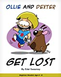 Childrens Book: Ollie and Dexter Get Lost; An adventure with one boy and his dog. (Beginners Reading for kids 4-8  The Adventures of Ollie and Dexter)