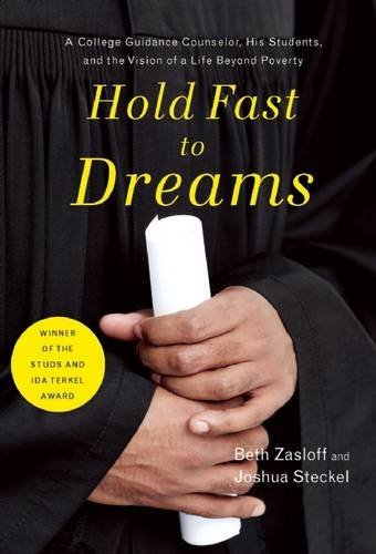 Hold Fast to Dreams: A College Guidance Counselor, His Students, and the Vision of a Life Beyond Poverty by Beth Zasloff (2014-03-25)
