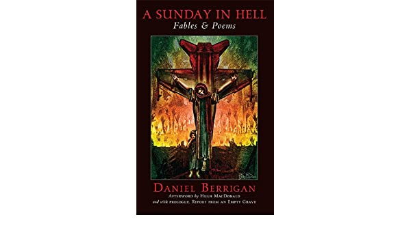 A Sunday In Hell Fables Poems Daniel Berrigan Hugh Macdonald