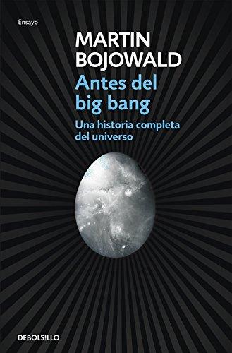 Descargar Libro Antes Del Big Bang: Una Historia Completa Del Universo Martin Bojowald