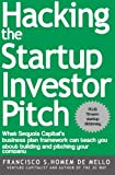 img - for Hacking the Startup Investor Pitch: What Sequoia Capital's business plan framework can teach you about building and pitching your company book / textbook / text book