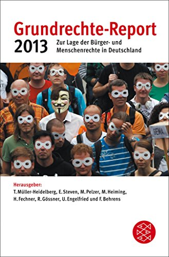 Grundrechte-Report 2013: Zur Lage der Bürger- und Menschenrechte in Deutschland (German Edition) - 2010 Burger