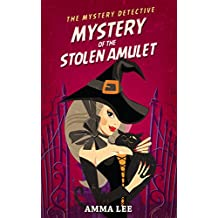 The Mystery Detective (Millennium Squad): Mystery of the Stolen Amulet (Mysteries, Detective, Witch, Book for kids ages 9 12) (The Millennium Squad)