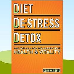 Diet, De-Stress, Detox