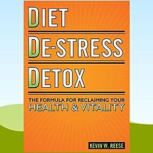 Diet, De-Stress, Detox Audiobook