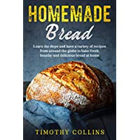 Homemade Bread by Timothy Collins Kindle Edition Deals