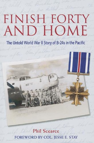 Finish Forty and Home: The Untold World War II Story of B-24s in the Pacific (Mayborn Literary Nonfiction Series) ebook