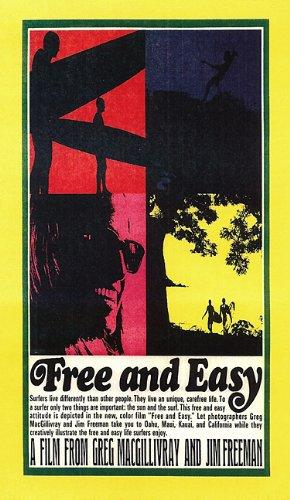 FREE AND EASY [ A Greg MacGillivray and Jim Freeman Classic Film: Vintage Longboarding on Maui, Kauai, Oahu and California in Late 1966, Early 1967 - Vintage Jim Maui