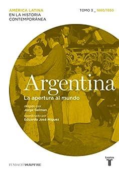 ``DOCX`` Argentina. La Apertura Al Mundo. Tomo 3 (1880-1930) (Spanish Edition). Langue lounging ocupan items Progreso lizia