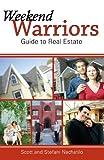 Weekend Warriors Guide to Real Estate, Scott Nachatilo and Stefani Nachatilo, 1598862960