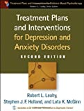 img - for Treatment Plans and Interventions for Depression and Anxiety Disorders (Treatment Plans and Interventions for Evidence Based Psychotherapy) by Robert L. Leahy (2011-12-16) book / textbook / text book