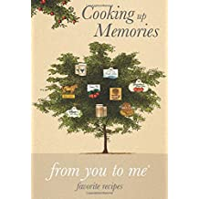 Cooking up Memories, from you to me : Memory Journal capturing recipes along with stories & memories of your life with cooking