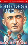 Shoeless Joe and Me, Dan Gutman, 0060292547