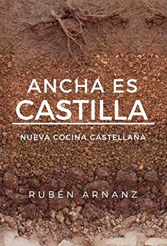 Ancha es Castilla: Nueva Cocina Castellana por Rubén Arnanz