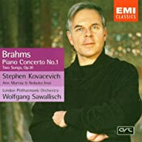 Brahms: Piano Concerto no.1 and Vocal Works /Stephen Kovacevich