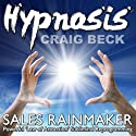 Sales Rainmaker: Law of Attraction Hypnosis Speech by Craig Beck Narrated by Craig Beck