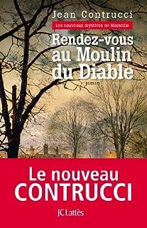 Rendez-vous au moulin du diable : Les nouveaux mystères de Marseille, Contrucci, Jean