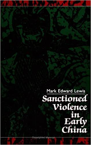 Sanctioned Violence in Early China (Suny Series in Chinese Philosophy and Culture) (SUNY Series in Chinese Philosophy and Culture (Paperback)) by Mark Edward Lewis (1989-08-15)