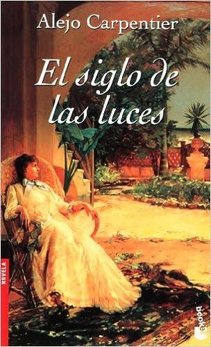 El Siglo de las Luces: Amazon.es: Alejo Carpentier: Libros