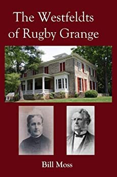 The Westfeldts of Rugby Grange by [Moss, Bill]