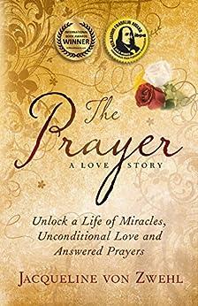 The Prayer, A Love Story by [von Zwehl, Jacqueline]