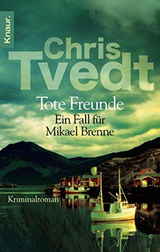 Tote Freunde: Ein Fall für Mikael Brenne (Die Mikael-Brenne-Reihe) (German Edition)