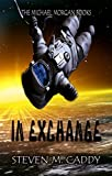 In Exchange (The Michael Morgan Books Book 1)